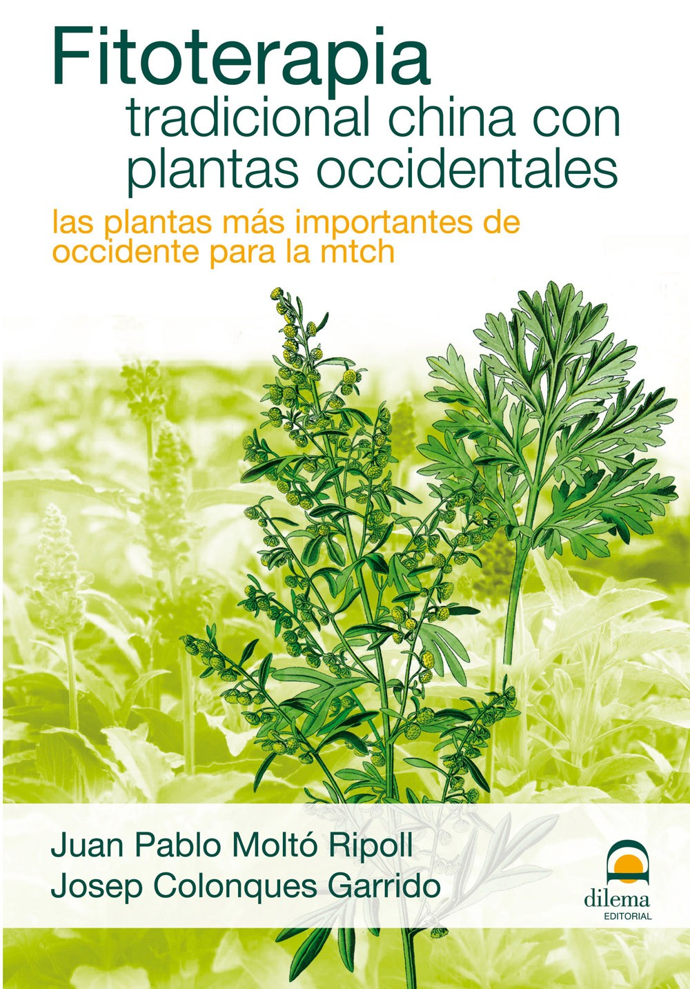 Fitoterapia tradicional China con plantas occidentales / Juan Pablo Molto, Josep Colonques