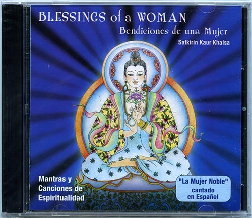 Blessings of a Woman / Satkirin Kaur Khalsa