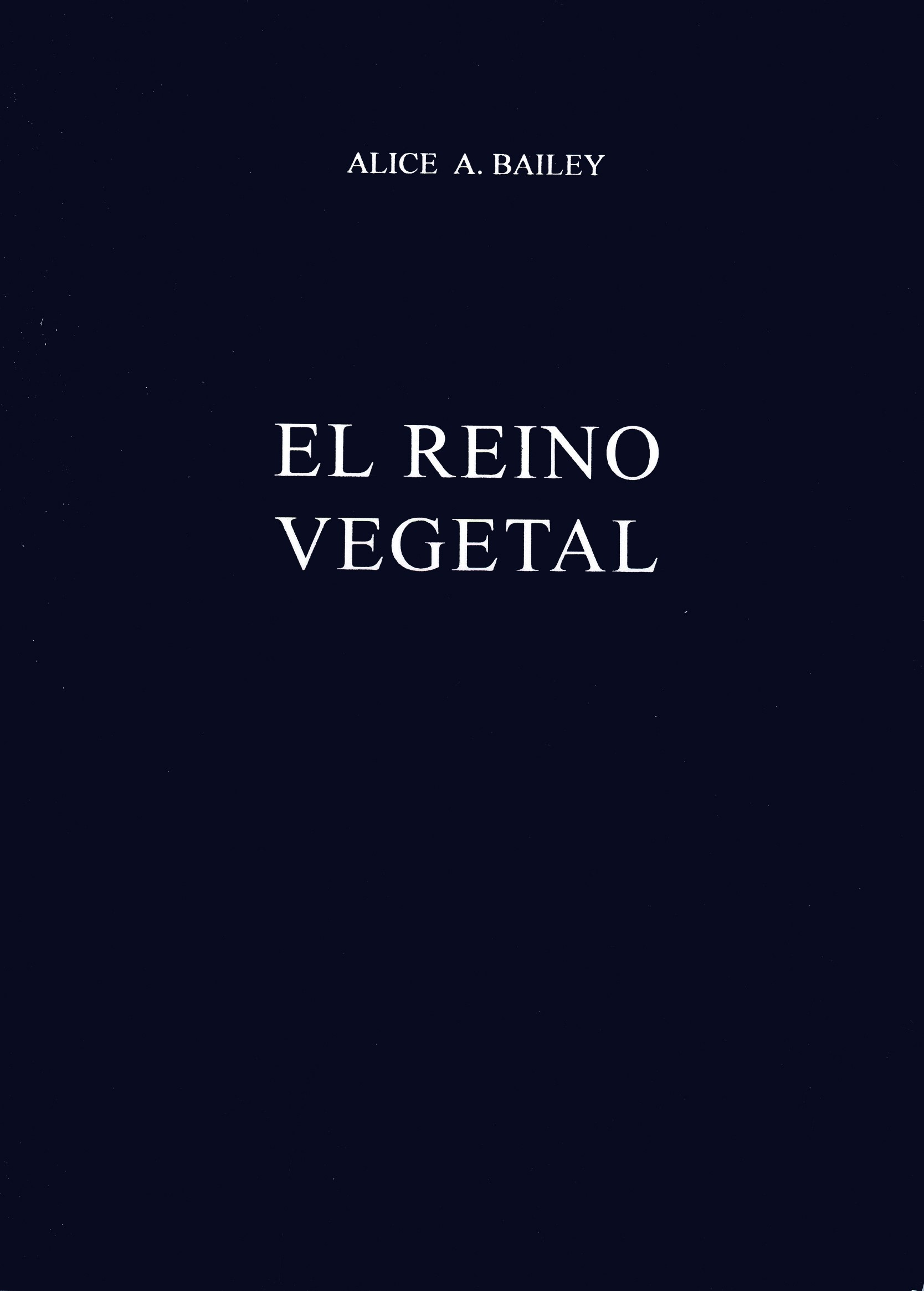 El reino vegetal. Alice A. Bailey.