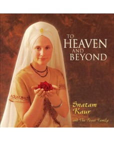 To Heaven and Beyond, Snatam Kaur
